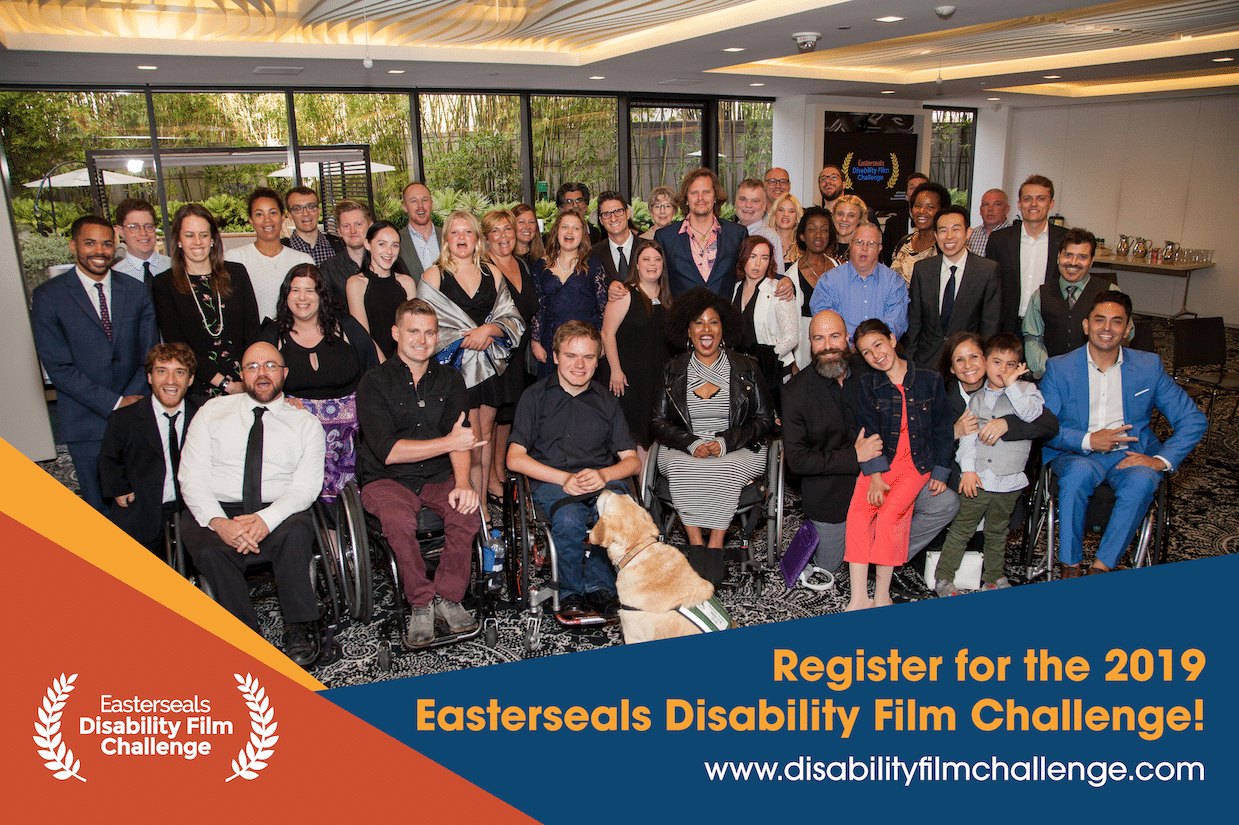 "Large group of people. Several of the people in the front row are in wheelchairs including Patrick Ivison and Tatiana Lee. Text reads, ""Register for the 2019 Easterseals Disability Film Challenge! www.disabilityfilmchallenge.com"