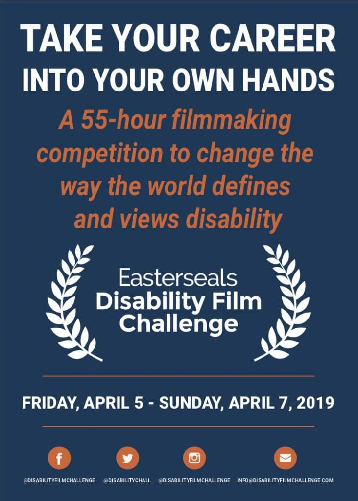 "Easterseals Disability Film Challenge postcard. Text reads, ""Take your career into your own hands. A 55-hour filmmaking competition to change the way the world defines and views disability. Easterseals Disability Film Challenge. Friday, April 5 - Sunday, April 7, 2019"